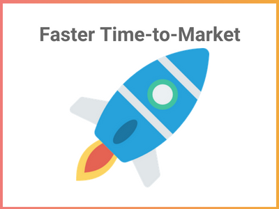 Faster Time-to-Market